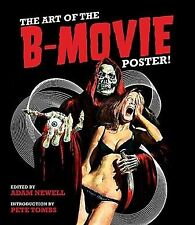 Art of the B-Movie Poster!, Hardcover by Newell, Adam (Edt); Tombs, Pete (Int.