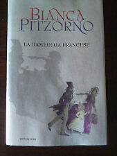 LA BAMBINAIA FRANCESE - Bianca Pitzorno - Mondadori - 2004