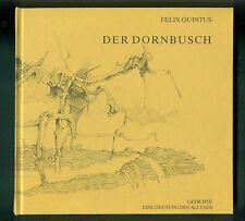 Felix Quintus Der Dornbusch Eine Deutung des Alltags Gedichte Ill. Th. Ofer 1991