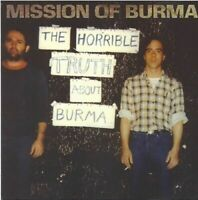 MISSION OF BURMA - Horrible Truth About Burma - CD - New - Out of Print - RARE !