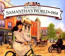 American Girl Welcome to Samantha's World 1904 Growing up America's New Century