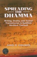 Spreading the Dhamma: Writing, Orality, And Textual Transmission in Buddhist No