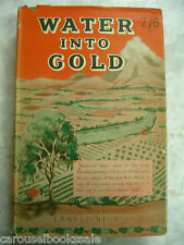 Water into Gold Ernestine Hill hcdj 1946 Taming the Murray river B30
