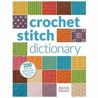 Crochet Stitch Dictionary: 200 Essential Stitches with Step-By-Step Photos (Pape