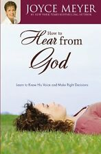 How to Hear from God: Learn to Know His Voice and Make Right Decisions by Joyce