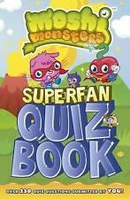 Good, Moshi Monsters: Superfan Quiz Book, Collectif, Book