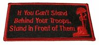 IF YOU CAN'T STAND BEHIND YOUR TROOPS STAND IN FRONT OF THEM PATCH COMBAT CROSS
