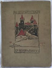 RARE THE LITTLE WHITE TOWN OF NEVER WEARY, Jesse M King Illustrations, Harrap&Co