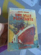 Jules Verne : Une Ville Flottante / Bibliothèque de la jeunesse / Paquebot  1949