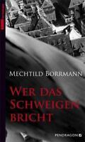 Wer das Schweigen bricht von Mechtild Borrmann (2011, Taschenbuch)