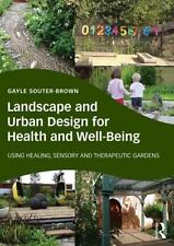 Landscape and Urban Design for Health and Well-Being : Using Healing, Sensory...