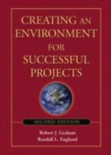 Creating an Environment for Successful Projects by Robert J. Graham and...