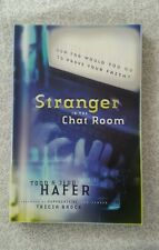 Stranger in the Chat Room : How Far Would You Go to Prove Your Faith? by Todd...