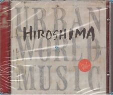 HIROSHIMA urban world music CD (507) NEUF