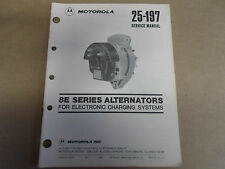 1986 Motorola 25-197 Service Manual 8E Series Alternators OEM Boat 86