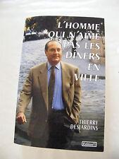 L'Homme qui n'aime pas les dîners en ville Thierry Desjardins Chirac 1995