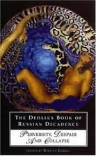 The Dedalus Book of Russian Decadence: Perversity, Despair and Collapse, General