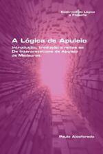 A Logica de Apuleio. Introducao, Traducao E Notas Ao de Interpretatione de Apule