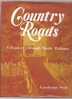 COUNTRY ROADS-A JOURNEY THROUGH RUSTIC ALABAMA--1st EDITION-