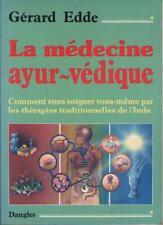La Médecine Ayur-védique AYURVEDA Thérapies Tradionnelles de l'Inde GERARD EDDE