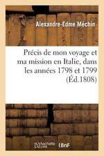 Histoire: Precis de Mon Voyage et Ma Mission en Italie. Annees 1798 et 1799...