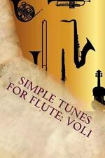 Simple Tunes for Flute: Simple Tunes for Flute: Vol1 : Beginner and...