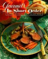 Gourmet's In Short Order: Recipes in 45 Minutes or Less and Easy Menus - GOOD