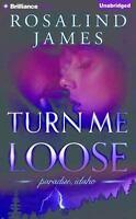 Paradise, Idaho: Turn Me Loose by Rosalind James (2016, CD, Unabridged)