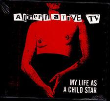 ALTERNATIVE TV - My Life As A Child Star CD NEW MARK PERRY ENGLAND PUNK ROCK