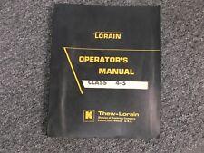 Thew Lorain Moto Crane Carrier Crawler Factory Owner Operator User Manual