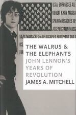 The Walrus and the Elephants : John Lennon's Years of Revolution by James A. Mit