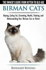 Birman Cats - The Owner's Guide from Kitten to Old Age - Buying, Caring For, Gro