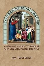 The Living Word of the Living God: A Beginner's Guide to Reading and Understan..