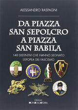 DA PIAZZA SAN SEPOLCRO A PIAZZA SAN BABILA-Alessandro Raspagni- 140 DISTINTIVI..