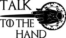 Talk to the Hand Aufkleber ca 17 x 10 cm Game of Thrones ANSEHEN