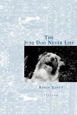 The Jube Dog Never Lies (Paperback or Softback)