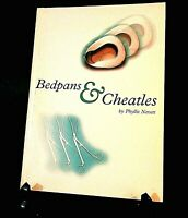 RARE VINTAGE BOOK - BEDPANS & CHEATLES - PHYLLIS NEVETT 1999 -  SIGNED BY AUTHOR