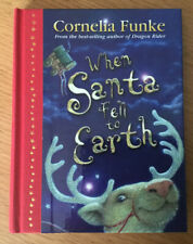 When Santa Fell To Earth by Cornelia Funke (Hardback, 2006)