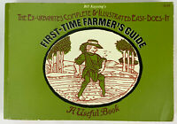 First Time Farmer's Guide the Ex-Urbanites Complete and Illustrated...1971 VTG