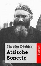 Attische Sonette by Theodor Däubler (2013, Paperback)