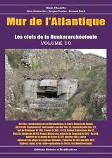 Mur de l'Atlantique les clefs de la bunkerarcheologie volume 10 (avril 2017)
