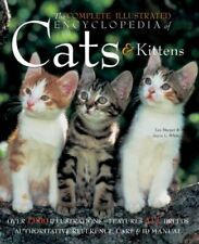 The Complete Illustrated Encyclopedia of Cats and Kittens: Authoritative Refere