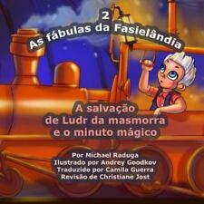 As Fábulas Da Fasielândia: As Fábulas Da Fasielândia - 2 : A Salvação de Ludr...