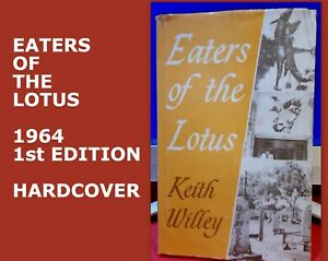 EATERS OF THE LOTUS - Keith Willey - 1964 1st Edition Hardback Book  -Acceptable