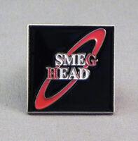 UK RED DWARF TV SERIES SMEG HEAD PIN