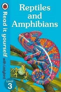 Reptiles and Amphibians Level 3: Read it Yourself with Ladybird New