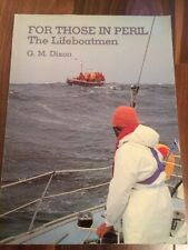 For Those In Peril. The Lifeboatmen. G.M. Dixon. 1981 First Edition.
