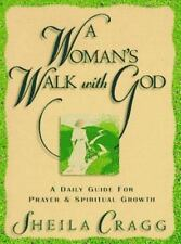 A Woman's Walk with God: A Daily Guide for Prayer and Spiritual Growth by Sheila
