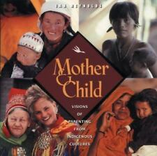 Mother and Child: Visions of Parenting from Indigenous Cultures-ExLibrary