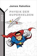 Physik der Superhelden von James Kakalios (2008, Taschenbuch)